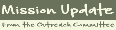 Mission Update from the Outreach Committee